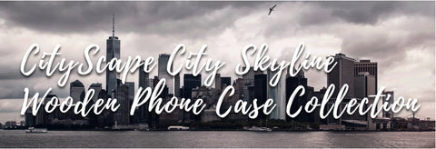CityScape wooden phone case collection
