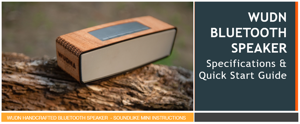 WUDN BLUETOOTH SPEAKER SPECIFICATIONS & QUICK START GUIDE