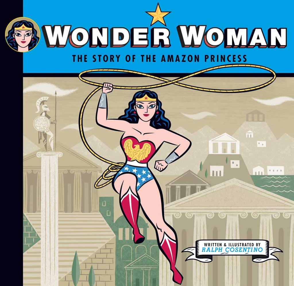 Wonder Woman: The Story of the Amazon Princess - Signed Hardbound Edition