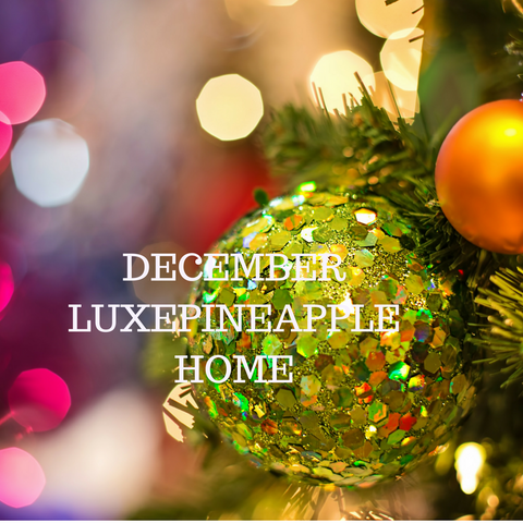 December LuxePineapple Home PRE-ORDER