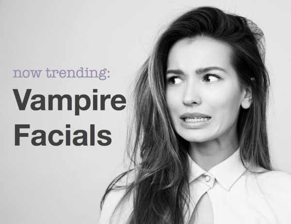 Happy Halloween:  The Vampire Facial