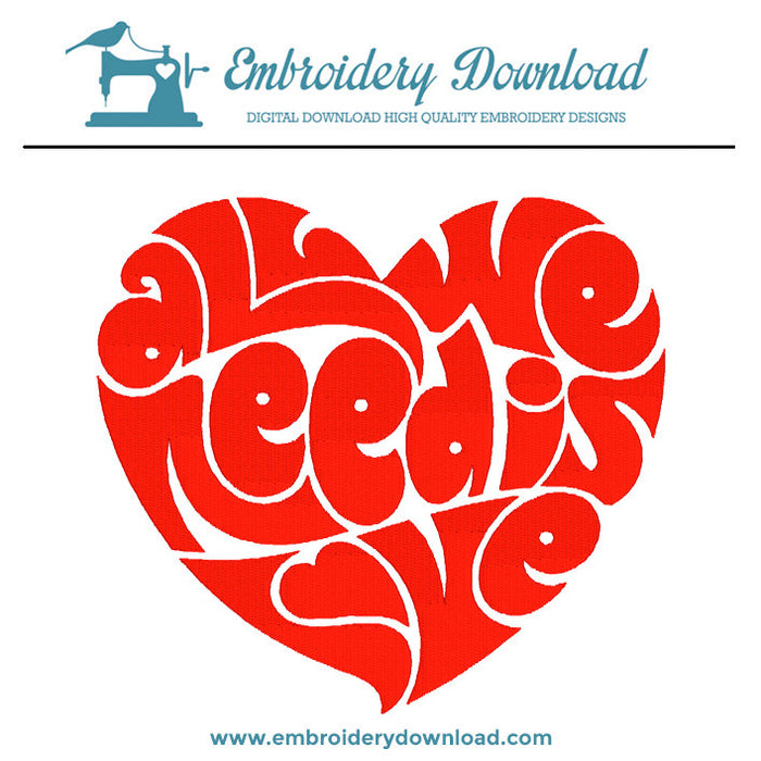 "The Beatles quote ""All we need is love"" embroidery machine design"