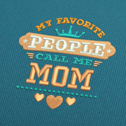 My Favorite People Call Me Mom Embroidery Design Download