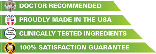 Doctor recommended, proudly made in the USA, clinically tested ingredients, 100% satisfaction guarantee