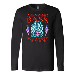 Amazing Bass (Guitar) How Sweet The Sound Long Sleeve Shirt