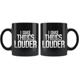 I Make Things Louder Coffee Mug