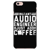 Instant Audio Engineer Just Add Coffee iPhone Android Cell Phone Case