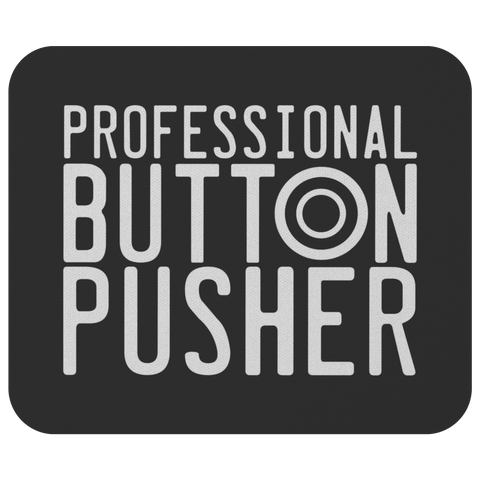 Professional Button Pusher Mouse Pad