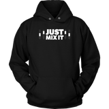Just Mix It Hoodie