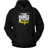 Stagehands Because Shows Don't Happen By Magic Hoodie