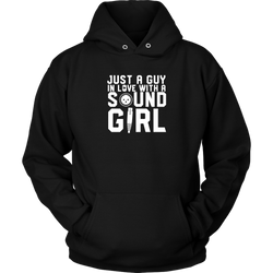 Just A Guy In Love With A Sound Girl Hoodie
