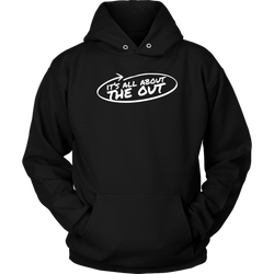 It's All About The Out Hoodie