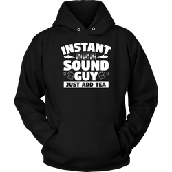 Instant Sound Guy Just Add Tea Hoodie