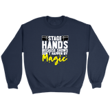 Stagehands Because Shows Don't Happen By Magic Sweatshirt