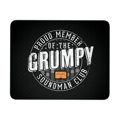 Proud Member of the Grumpy Soundman Club Mouse Pad