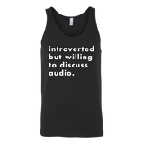 Introverted But Willing To Discuss Audio Tank Top
