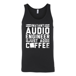 Instant Audio Engineer Just Add Coffee Tank Top