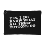 Yes, I Do Know What All These Buttons Do Gear Bag