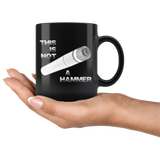 This Is Not A Hammer Coffee Mug