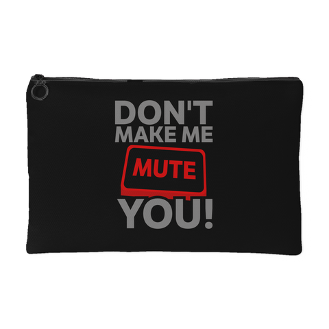 Don't Make Me Mute You Gear Bag