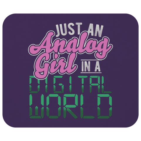 Just An Analog Girl In A Digital World Mouse Pad