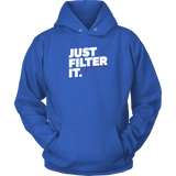 Just Filter it Hoodie