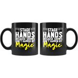 Stagehands Because Shows Don't Happen By Magic Coffee Mug