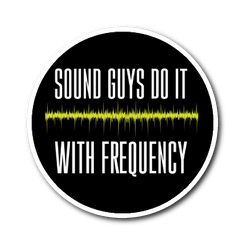 Sound Guys Do It With Frequency Sticker