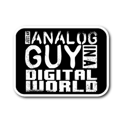 Just An Analog Guy In A Digital World Sticker