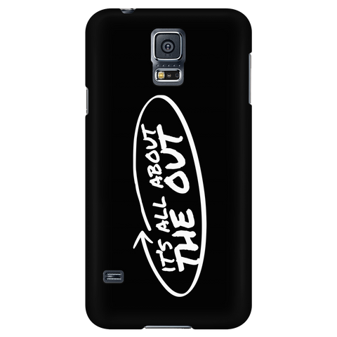 It's All About The Out iPhone Android Cell Phone Case