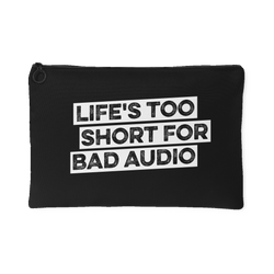 Life's Too Short For Bad Audio Gear Bag
