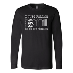 I Just Follow PA of the Day for the Comb Filtering Long Sleeve Shirt