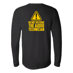 Do Not Disturb The Audio Technician Long Sleeve T-Shirt
