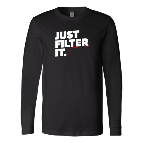 Just Filter It Long Sleeve Shirt