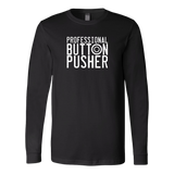 Professional Button Pusher Long Sleeve T-Shirt