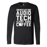 Instant Audio Tech Just Add Coffee Long Sleeve Shirt