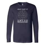 What Part Of Ohm's Law Don't You Understand Long Sleeve T-Shirt