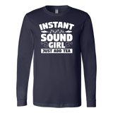 Instant Sound Girl - Just Add Tea Long Sleeve Shirt