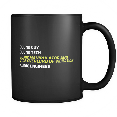 Sonic Manipulator And Vice Overlord of Vibration Mug (Sound Guy, Sound Girl)