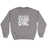 Just A Guy In Love With A Sound Girl Sweatshirt
