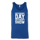 Different Day, Different Show Tank Top