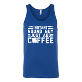 Instant Sound Guy Just Add Coffee Tank Top