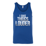 I Make Things Louder Tank Top