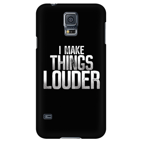 I Make Things Louder iPhone Android Cell Phone Case