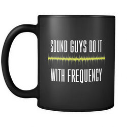 Sound Guys Do It With Frequency Coffee Mug