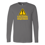 Caution: Ear Protection Required Long Sleeve T-Shirt