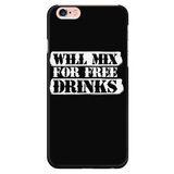 Will Mix For Free Drinks iPhone Phone Case