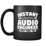 Instant Audio Engineer Just Add Tea Mug