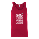 Every Machine Is A Smoke Machine If You Operate It Wrong Enough Tank Top