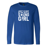 Just A Guy In Love With A Sound Girl Long Sleeve T-Shirt